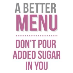 better nutrition no added sugar menu
