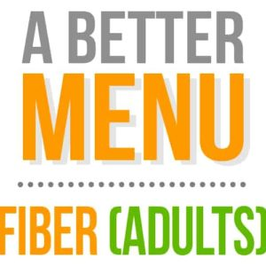 better nutrition menu fiber adults