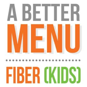 better nutrition kids fiber menu