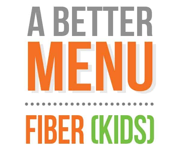 better nutrition kids fiber menu
