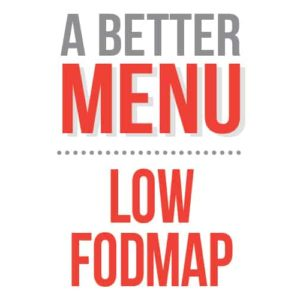 better nutrition low FODMAP menu