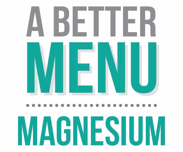 better nutrition magnesium menu