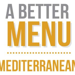 better nutrition Mediterranean Diet menu