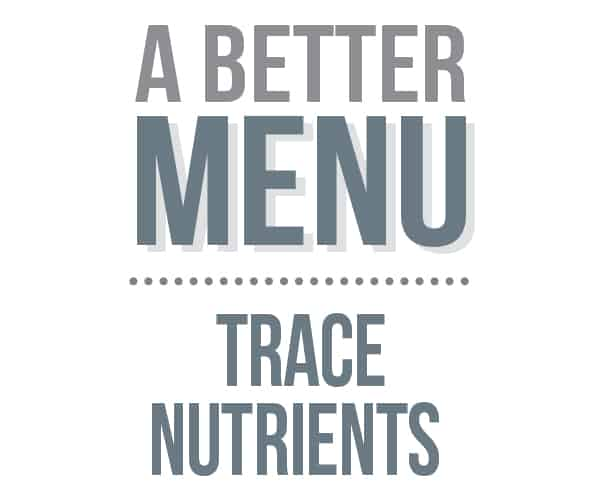 better nutrition trace nutrients menu