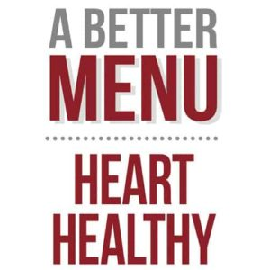 better nutrition heart healthy menu