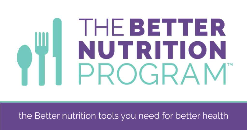 The Better Nutrition Program · the Better nutrition tools you need for better health