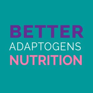 better adaptogen nutrition guide