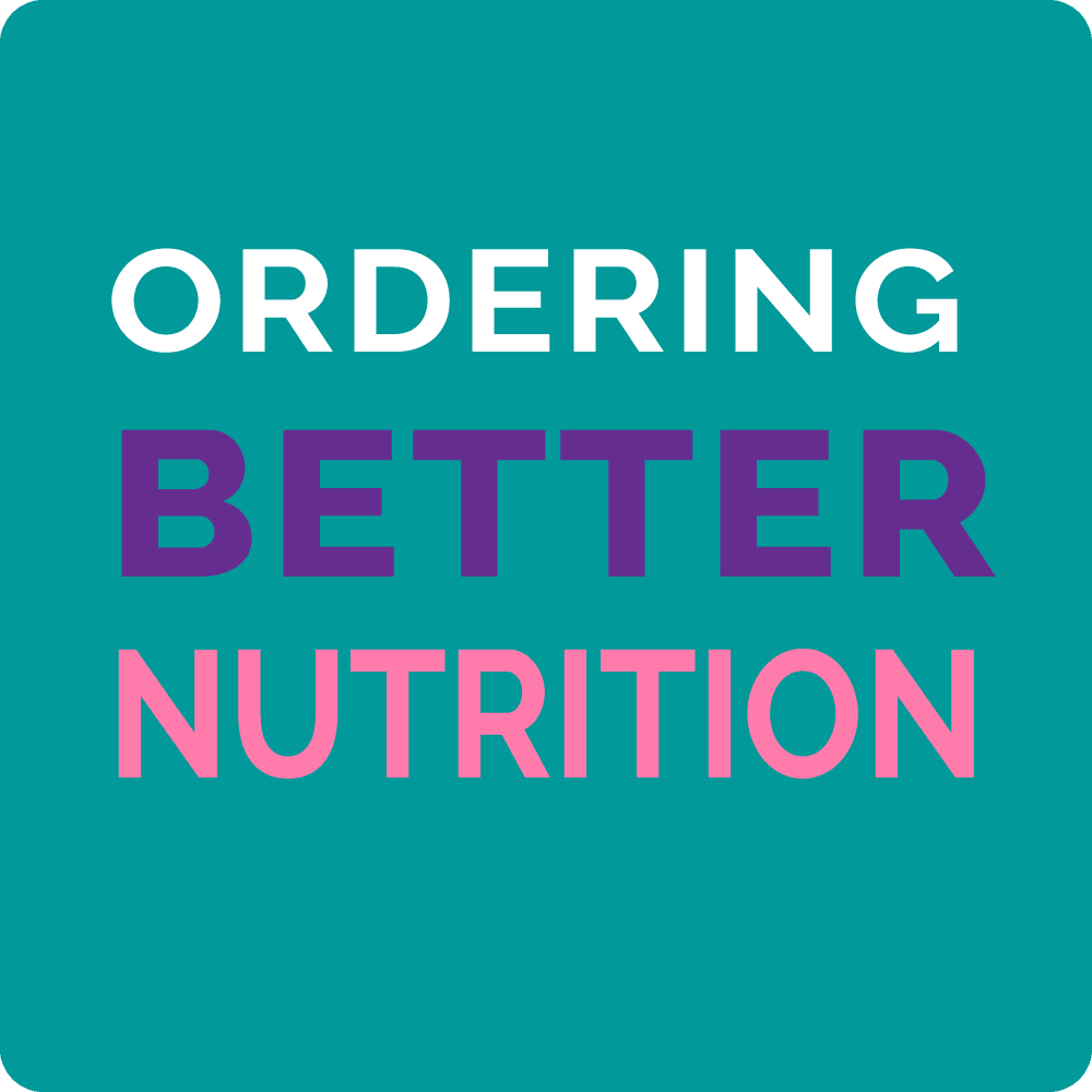 ordering better nutrition