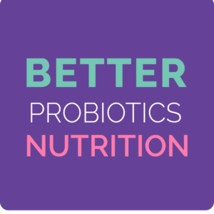 better probiotic nutrition