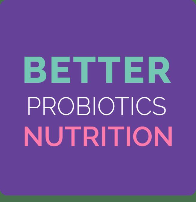 better probiotic nutrition