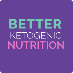better ketogenic nutrition