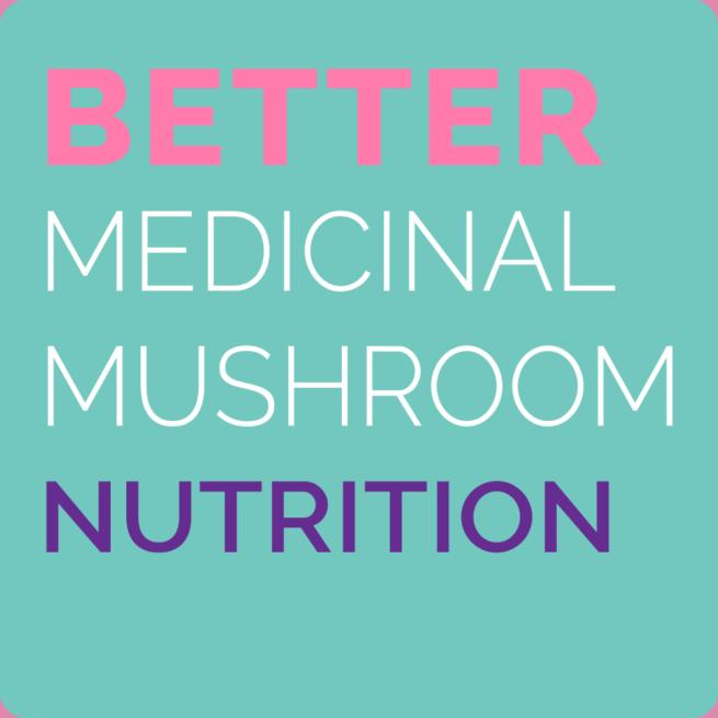better medicinal mushroom nutrition