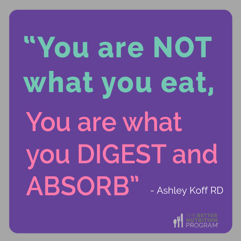 better digestion quote Ashley Koff RD