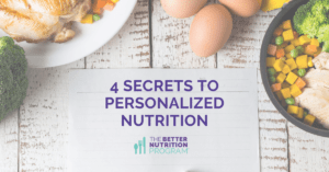 4 Secrets to Personalized Nutrition