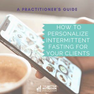 Practitioner's Guide to Personalize Intermittent Fasting