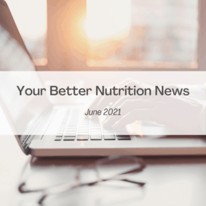your better nutrition news