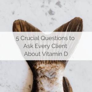 Crucial Questions Vitamin D